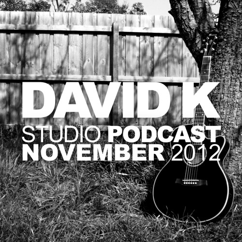 David K - Studio Podcast (November 2012)