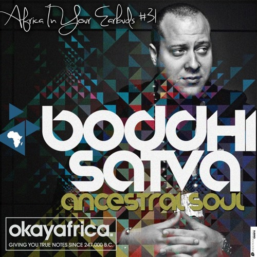 AFRICA IN YOUR EARBUDS #31: BODDHI SATVA
