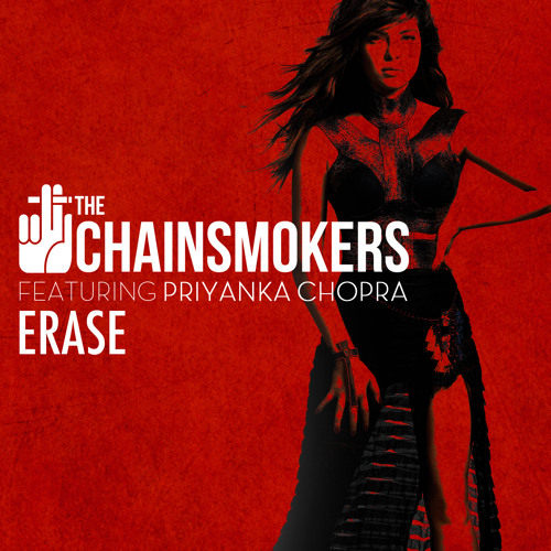 The Chainsmokers ft. Priyanka Chopra - Erase (Original Mix)