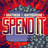 Mayhem x Antiserum - Spend It [FREE MP3 DOWNLOAD!]