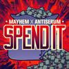 Download Mayhem x Antiserum - Spend It [FREE MP3 DOWNLOAD!] Mp3