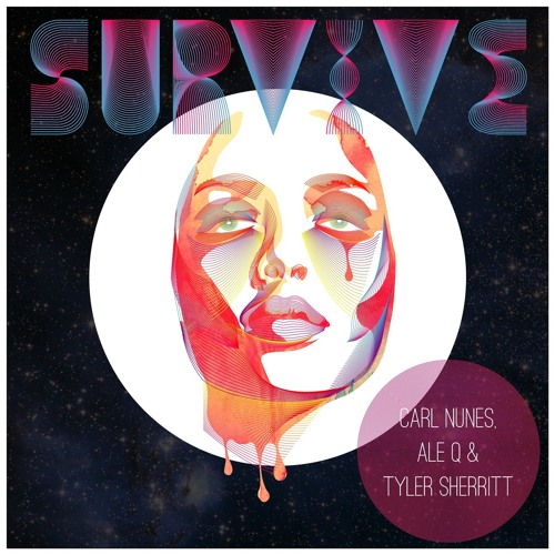 Carl Nunes, Ale Q & Tyler Sherritt - Survive (Original Mix) OUT NOW!
