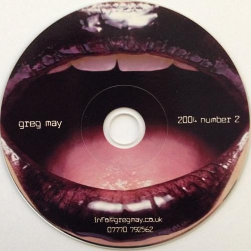 Greg May 2004 Volume 2 - NAME THE MISSING TRACKS F R E E  D O W N L O A D  !!!!!! !!!
