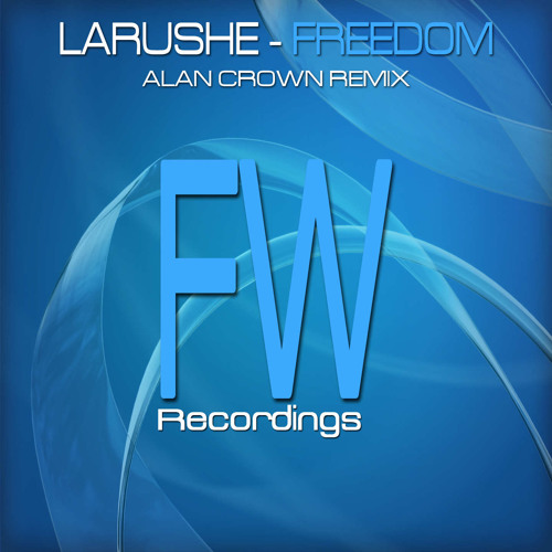 Larushe - Freedom (Original Mix) [Out Now]
