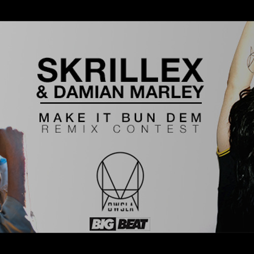 "Make It Bun Dem (Tanner Gallella Remix) - Skrillex & Damian ""Jr. Gong"" Marley"