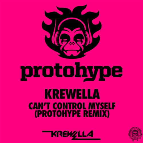 Cant Control Myself by Krewella (Protohype Remix)