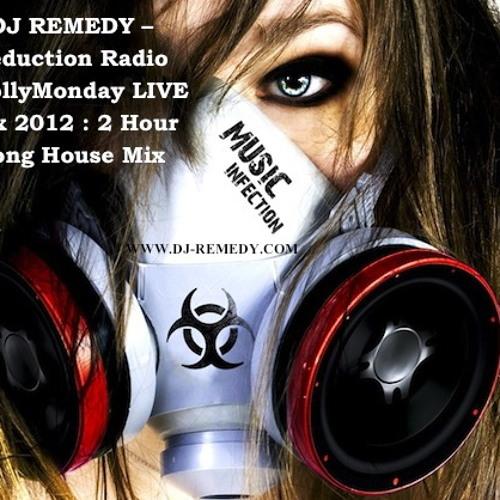 DJ REMEDY – Seduction Radio #MollyMonday LIVE Mix 2012 :2 Hour Long House Mix