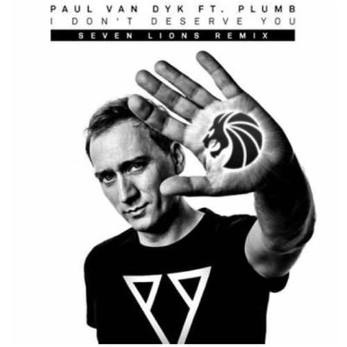 I Don't Deserve You by Paul van Dyk ft. Plumb (Seven Lions Remix)