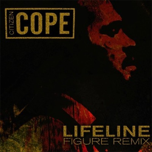 Lifeline by Citizen Cope (Figure Remix)