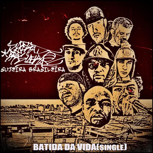 Sujeira Brasileira - Batida da Vida (produ. Rodone Dimbas)