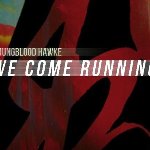 Young Blood Hawke - We Come Running (Justin Michael & Chriz Samz Remix) -=Free Download=-