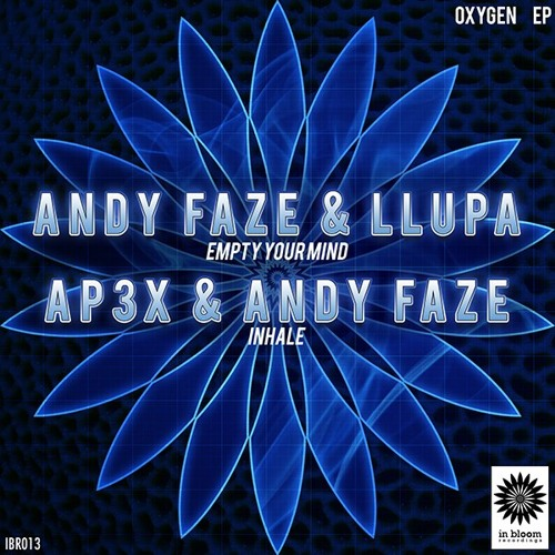 Andy Faze & Llupa - Empty Your Mind [In Bloom] OUT NOW!!
