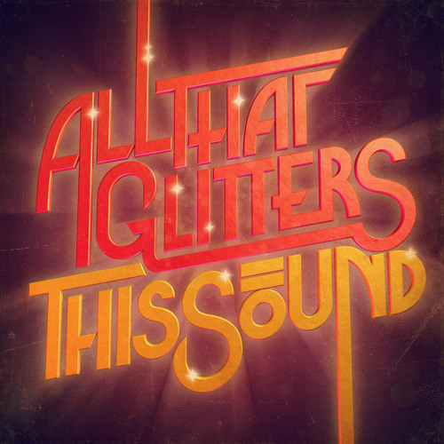All That Glitters - This Sound (Felix Cartal Remix)