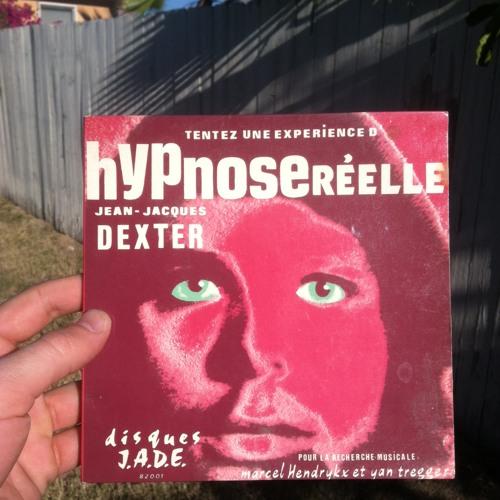 (Hypnose Reelle)Jean Jacques Dexter - Be Quite