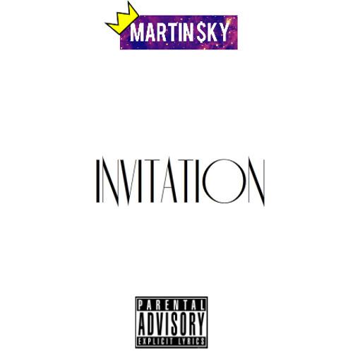 """Martin $ky: """"Invitation"""""""
