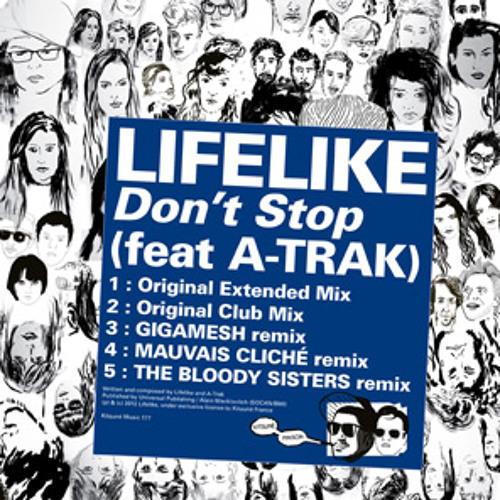 """LIFELIKE feat. A-TRAK """"Dont Stop"""" KITSUNE Minimix"""