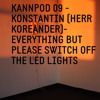 KANNPOD09 -  KONSTANTIN - EVERYTHING BUT PLEASE SWITCH OFF THE LED LIGHTS