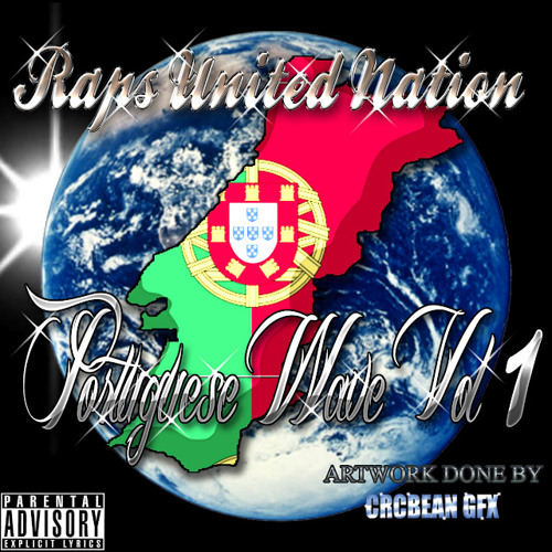 Raps United Nation: Portuguese Wave Vol.1 Hosted By Billy Danze - Mixed by Blastah Beatz