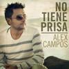 Cover: No Tiene Prisa...de Alex Campos