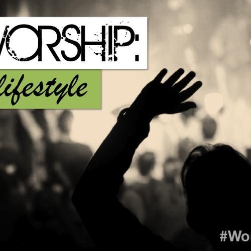 Worship: A Lifestyle