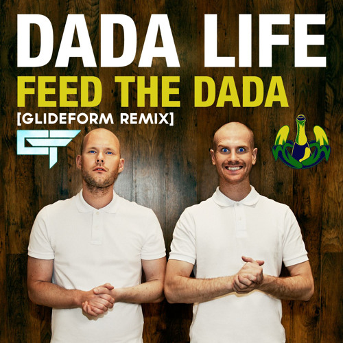 Dada Life - Feed The Dada (GlideForm Remix)
