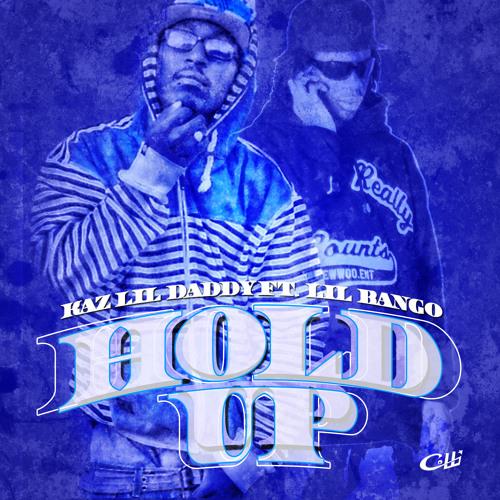 #HoldUp - Kaz Lil'Daddy Feat. Lil Bango (Hosted by Lil Skypp) (R.i.P Bango)
