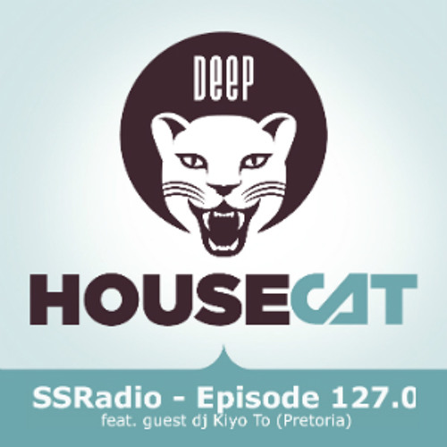Deep House Cat Show - SSRadio Episode 127.0 - with Kiyo To