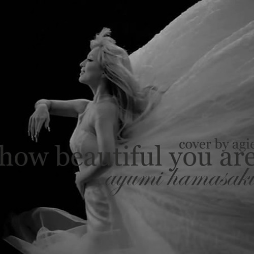 ayumi hamasaki -  how beautiful you are (male cover by agie)