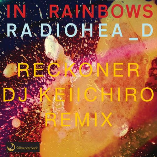 Reckoner by Radiohead ( dj Keiichiro Remix )