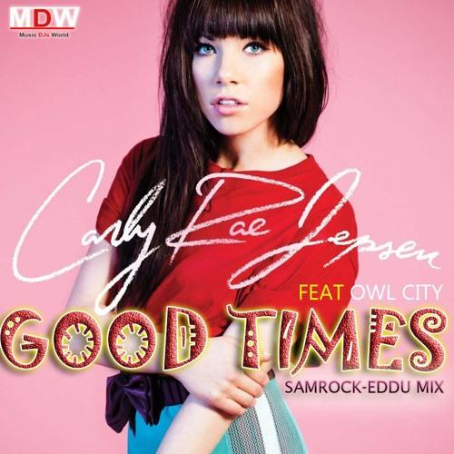 Carly Rae Jepsen ft Owl City- Good Time (SAMROCK & EDU Electro Chillout MIX)