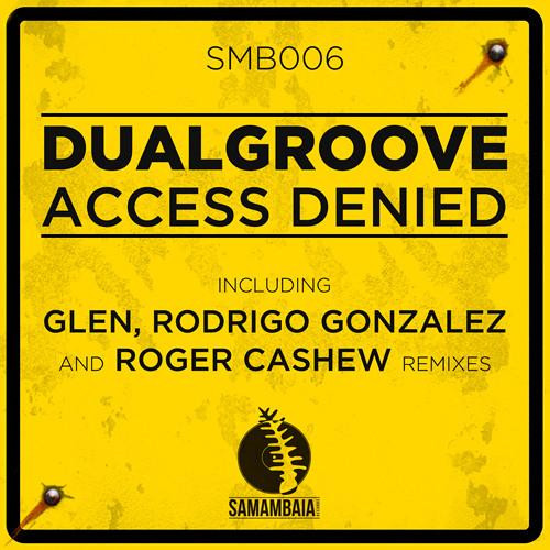 Dual Groove - Access Denied (Roger Cashew Remix) [SamambaiaRecords]