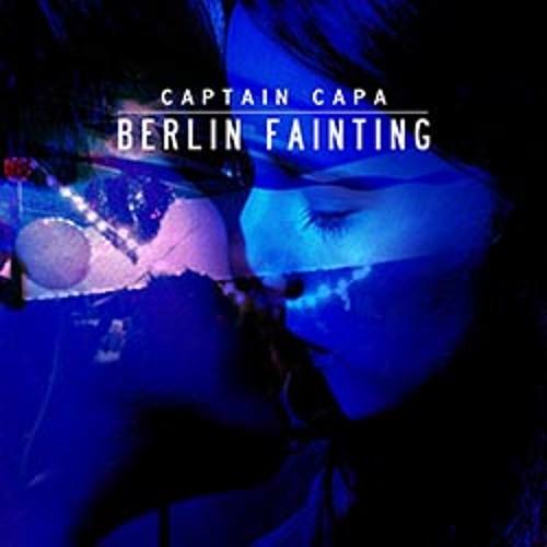 Captain Capa - Berlin Fainting (Fuzz Galaxy Buzz Remix)