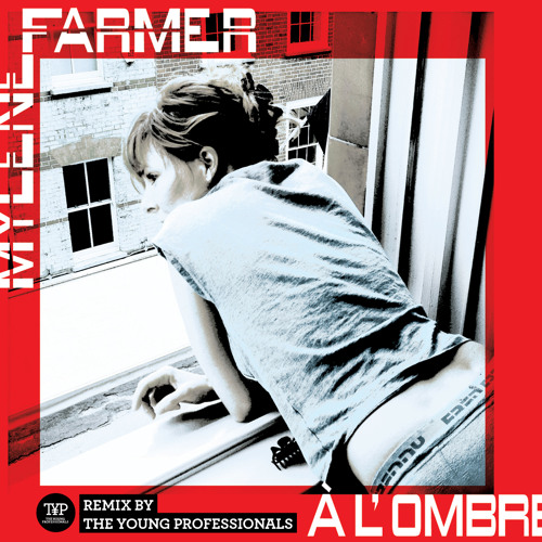 Mylène Farmer – A l'ombre (The Young Professionals Remix)