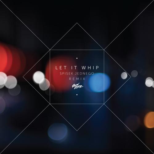 Daniel Drumz - Let It Whip (Spisek Jednego remix) FREE DOWNLOAD