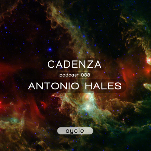 Cadenza Podcast | 038 - Antonio Hales (Cycle)
