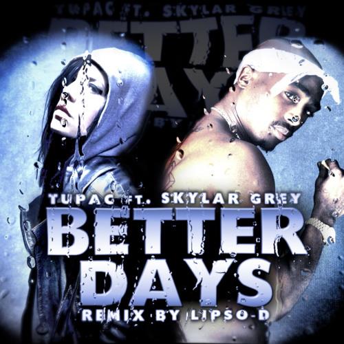 Better days - Skylar Grey & 2pac Produced by Lipso-D