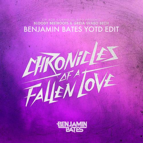 Chronicles of a Fallen Love (Benjamin Bates YOTD edit)