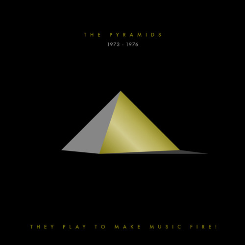 The Pyramids - They Play To Make Music Fire!