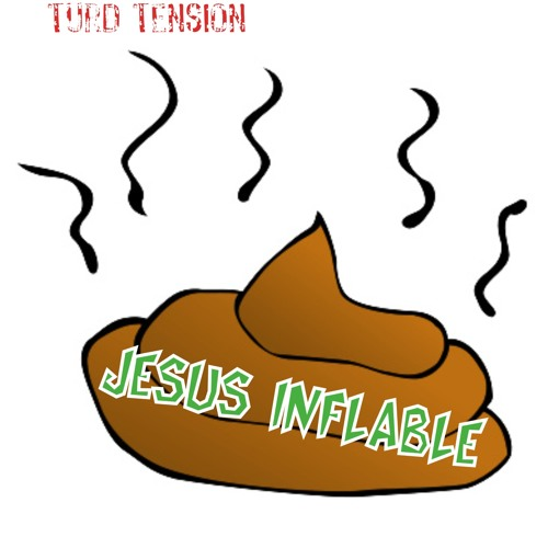 Jesus Inflable - Turd Tension (demo)