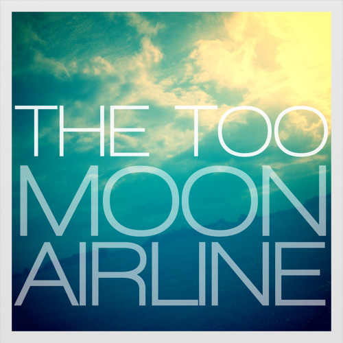 Moon Airline - The Too