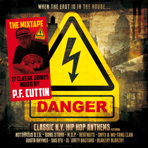 Danger: Classic N.Y. HipHop Anthems (Album Promo Mixtape - Mixed by DJ P.F. Cuttin)