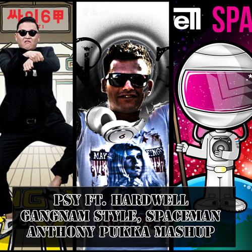 Psy Ft. Hardwell - Gangnam Style, Spaceman (Anthony Pukka Mashup)