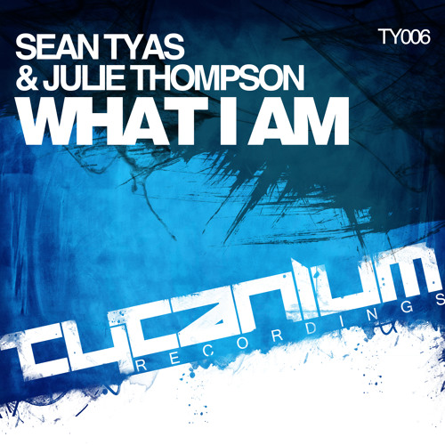 Sean Tyas & Julie Thompson - What I Am (Original Mix) (Preview)