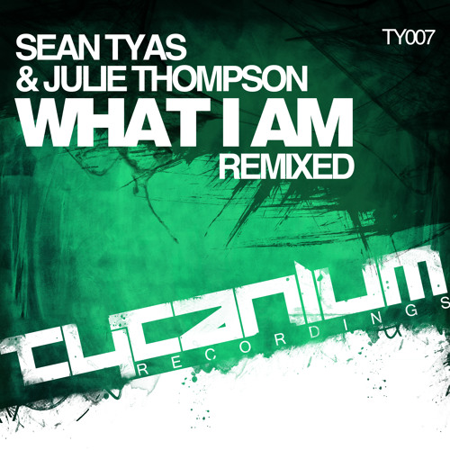 Sean Tyas & Julie Thompson - What I Am (Bryan Kearney Remix) (Preview)