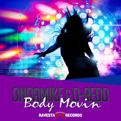Body Movin OnDaMiKe & D-reDD (Original Mix) (Preview)