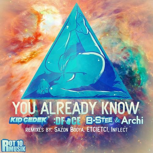 Kid Cedek, DFace, B-Stee, Archi - You Already Know (Sazon Booya Remix) | Out Now!!!