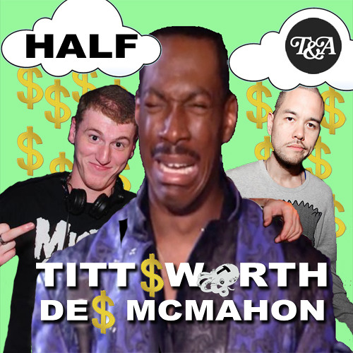 Tittsworth & Des McMahon - Half (VIP) *FREE DOWNLOAD*