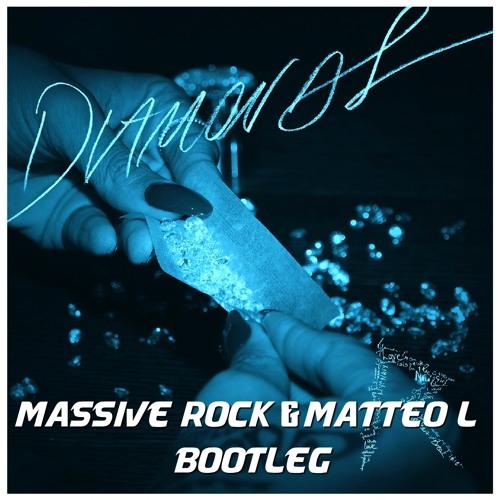 Rihanna - Diamonds (Matteo L & Massive Rock Bootleg)