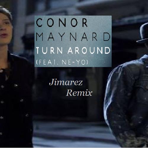 Conor Maynard ft Ne-yo - Turn around (Jimarez remix)