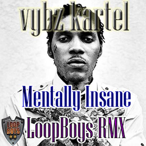 Vybz Kartel ft Raine - Mentally Insane (Loopboys RMX)